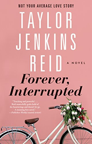 Forever, Interrupted by Taylor Jenkins Reid | Book Review